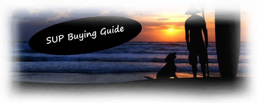 SUP Buying Guide