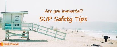 SUP Safety Tips
