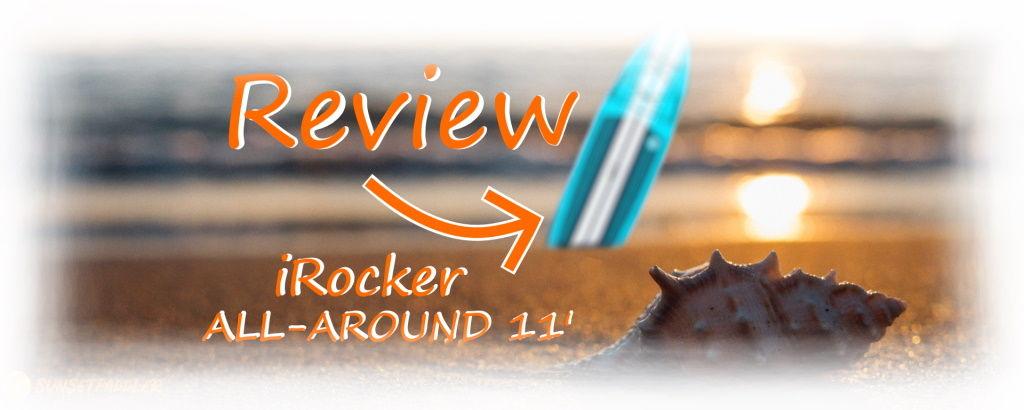 iRocker ALL-AROUND 11' iSUP Review