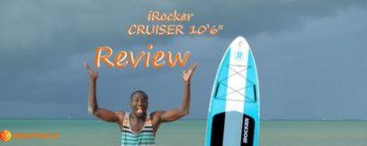 iRocker CRUISER 10'6″ iSUP Review