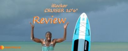 iRocker CRUISER 10'6″ iSUP Review