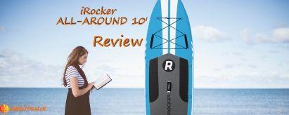 iRocker ALL-AROUND 10′ iSUP Review