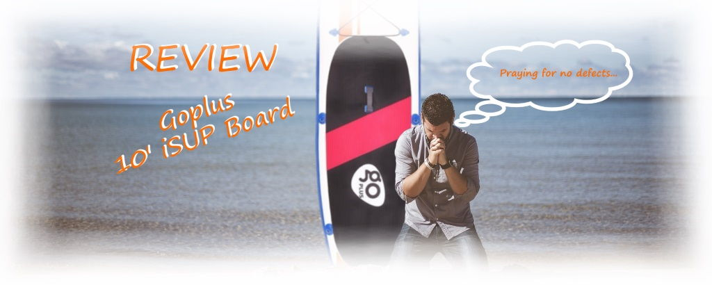 Goplus 10' iSUP Board Review
