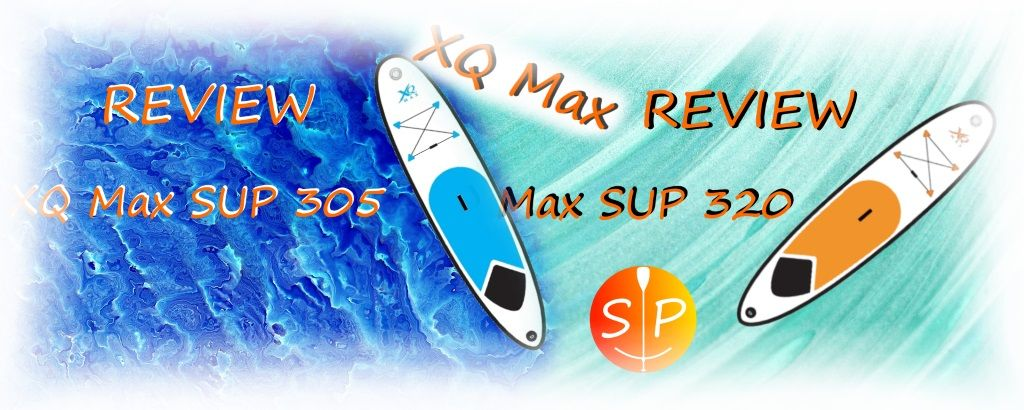 XQ Max SUP Reviews