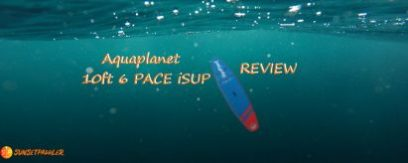 Aquaplanet 10ft 6in PACE iSUP Review (2020)