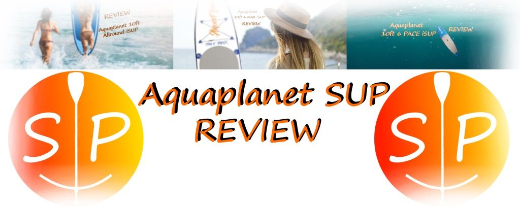 Aquaplanet SUP Review