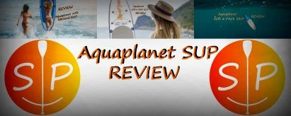 Aquaplanet SUP Review (2020)