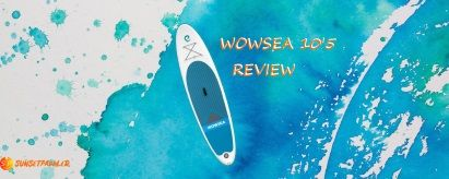 WOWSEA 10'5 SUP Review
