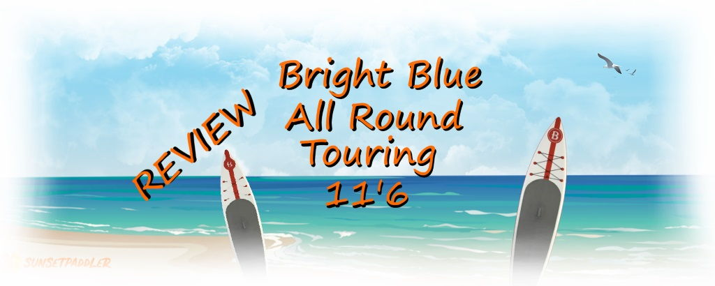 Bright Blue All Round Touring 11'6 Review
