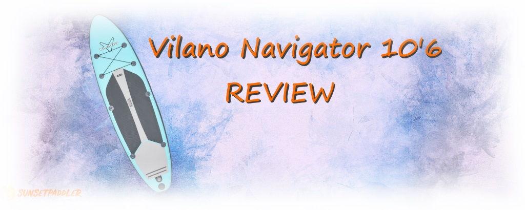Vilano Navigator 10'6 iSUP Board Review
