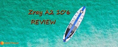 Zray A2 10'6 SUP Review