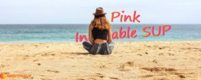 Pink Inflatable Paddle Boards Reviewed