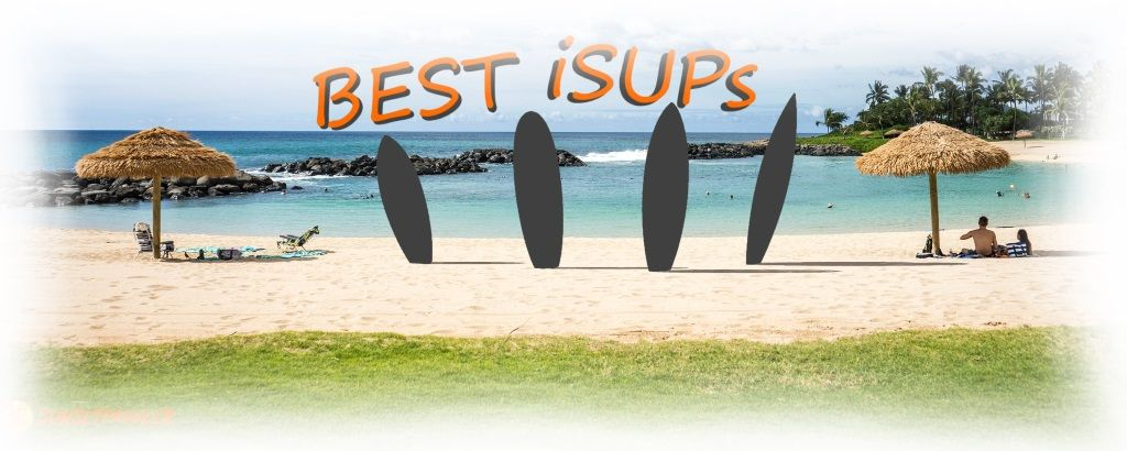 Best Inflatable SUP Boards