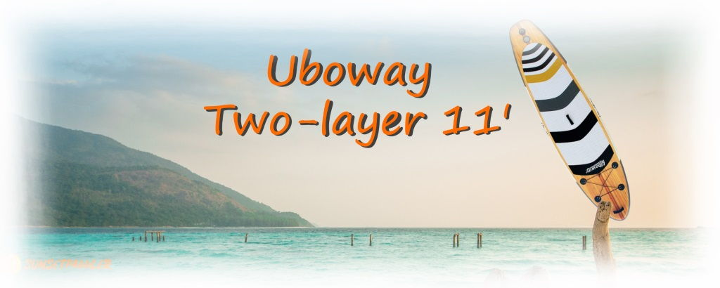 Uboway Two-Layer 11' iSUP Board Review