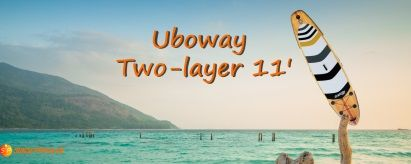 Uboway Two Layer 11′ iSUP Review