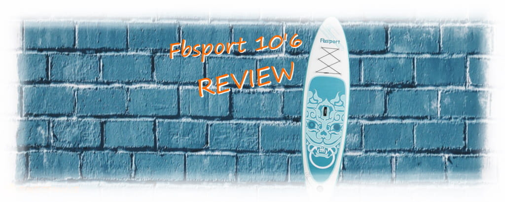 Fbsport 10'6 iSUP Review